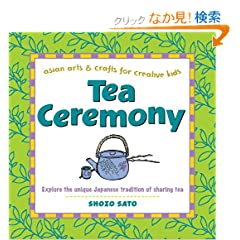 Tea Ceremony (Asian Arts & Crafts for Creative Kids Series)