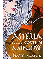 Asteria alla Corte di Minosse (Le Avventure di Asteria Vol. 1) (Italian Edition)