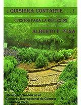¡QUISIERA CONTARTE...!: CUENTOS PARA LA REFLEXIÓN (Spanish Edition)