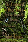 The King Is Dying and War Threatens: Volume 1 (Kingdoms of Magic)
