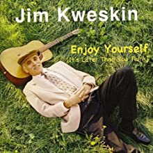 Enjoy Yourself (It's Later Than You Think)