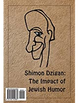 Shimon Dzigan: The Impact of Jewish Humor