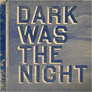Dark Was The Night: A Red Hot Compilation
