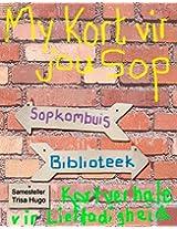 My Kort vir jou Sop (Afrikaans Edition)