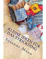 Kleine Ideen für das Strickding (German Edition)