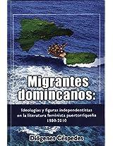Migrantes dominicanos: Ideologías y figuras independentistas en la literatura femenina puertorriqueña (Spanish Edition)