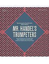Mr Handels Trumpeters [Barocktrompeten Ensemble Berlin, Johann Plietzsch] [RAUMKLANG: RK 3406]