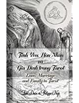 Tinh Yeu, Hon Nhan, Gia Dinh trong Tarot (Love, Marriage and Family in Tarot): How to Predict Relations Such As Dating, Love, Marriage, Family, Divorce and More With Tarot
