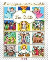 La Bible (L'imagerie des tout-petits)