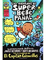 Las aventuras del superbebe panal: (Spanish language edition of The Adventures of Super Diaper Baby) (Captain Underpants)