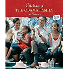 Celebrating the Obama Family in Pictures (The Obama Family Photo Album)
