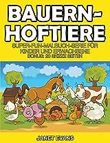 Bauernhoftiere: Super-Fun-Malbuch-Serie Fur Kinder Und Erwachsene (Bonus: 20 Skizze Seiten)