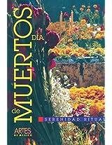 Dia de muertos/ Day of the Dead: Serenidad Ritual/ Ritual Serenity