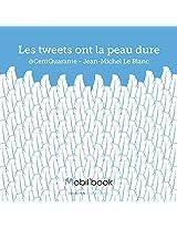 Les tweets ont la peau dure (French Edition)