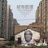 The Wrinkles of the City: Shanghai [ハードカバー]