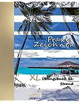 Praxis Zeichnen - XL Übungsbuch 12: Strand: Volume 12