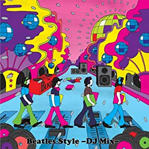 BEATLES STYLE -DJ MIX-