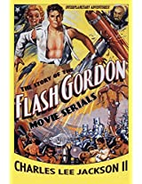 The Story of the Flash Gordon Movie Serials