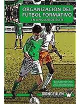 Organizacion del Futbol Formativo En Un Club de Elite