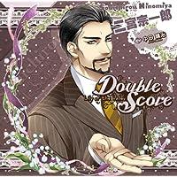 シチュエーションCD Double Score ~Lily of the Valley~:二宮 宗一郎出演声優情報