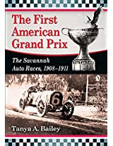 The First American Grand Prix: The Savannah Auto Races, 1908-1911