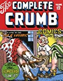 The Complete Crumb Comics 12: We're Livin' in the Lap of Luxury [Illustrated] [ペーパーバック]