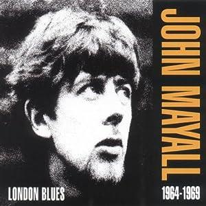 John Mayall London Blues 1964-1969