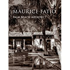 Maurice Fatio: Palm Beach Architect (The American Architect)