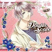 シチュエーションCD Double Score ~Gentian~:江守 千聖出演声優情報