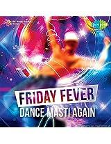 Friday Fever - Dance Masti Again