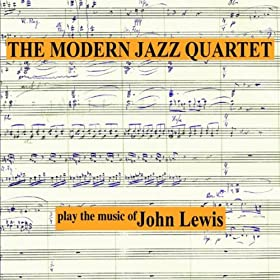 ♪The Modern Jazz Quartet play the music of John Lewis (Remastered)/| 形式: MP3 ダウンロード