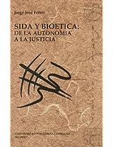 Sida y Bioetica: de la Autonomia a la Justicia / AIDS and Bioethics (Publicaciones de la Universidad Pontificia Comillas)