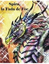 Spira, la Fada de Foc. (Rondalles Prodigioses de Mallorca, Menorca, Eivissa, Formentera i Cabrera. Book 1) (Catalan Edition)