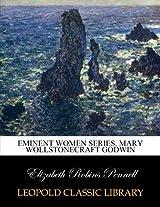 Eminent Women Series. Mary Wollstonecraft Godwin