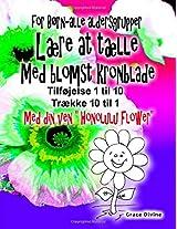 Lære at Tælle Med Blomst Kronblade: Tilføj Op 1 Til 10 Træk Ned 10 Til 1 Med Din Nye Ven Honolulu Flower