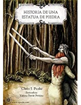 Historia de una estatua de piedra (Spanish Edition)
