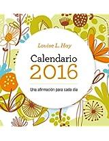 Louis L. Hay 2016 Calendario / I Can Do It Calendar 2016