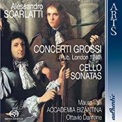 Scarlatti: Concerti Grossi (Pub. London 1749) &amp; Cello Sonatas