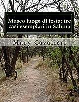 Museo Luogo Di Festa: Tre Casi Esemplari in Sabina. University Thesis