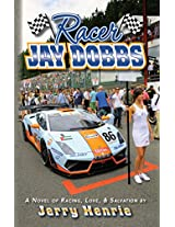 Racer Jay Dobbs :  A novel of racing, love, and salvation..