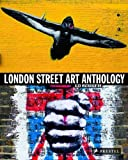 London Street Art Anthology [ペーパーバック]