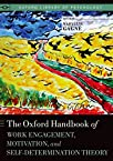 The Oxford Handbook of Work Engagement, Motivation and Self-Determination Theory (Oxford Library of Psychology)