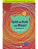 Katz und Maus: Theaterpädagogische Spiele (German Edition)