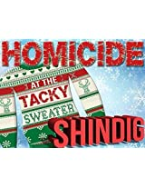 Homicide At The Tacky Sweater Shindig Murder Mystery Game