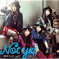 週末Not yet(DVD付)(Type-A)