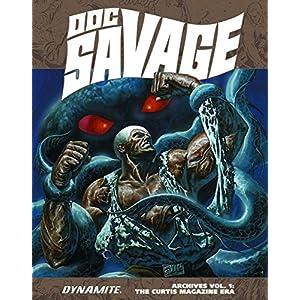 Doc Savage Archives: The Curtis Magazine Era Volume 1
