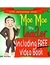 Children's Book: Moe Moe The Leader (Including FREE Audio & Video Book Version) developing kids book (Little Entrepreneur 1)