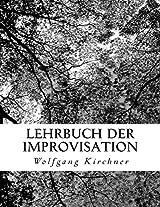 Lehrbuch der Improvisation: Das Original-Manuskript