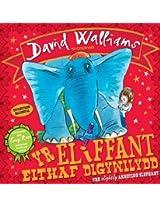 Yr Eliffant Eithaf Digywilydd / The Slightly Annoying Elephant