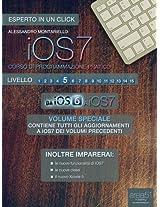 iOS7: corso di programmazione pratico. Livello 5: Da iOS6 a iOS7 (Esperto in un click) (Italian Edition)